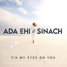 Download Free Mp3: Fix My Eyes On You By Ada Ft. Sinach