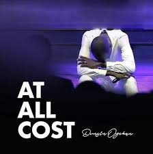 Download Free Mp3: At All Cost By Dunsin Oyekan