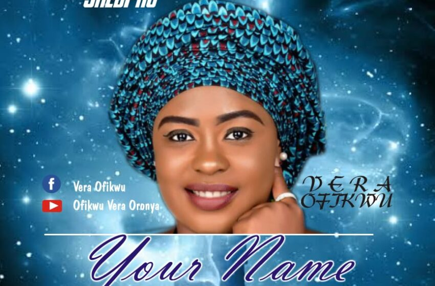 Download Music: Your Name By Vera Ofikwu